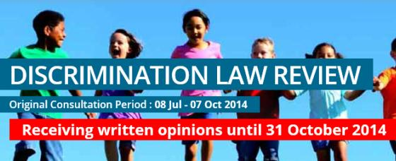 Discrimination Law Review. Public Consultation until 7 October 2014.<br />Receiving written opinions until 31 October 2014