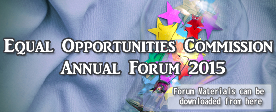 Equal Opportunities Commission Forum 2015. Forum Materials can be downloaded from here.