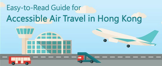 Easy-to-Read Guide for Accessible Air Travel in Hong Kong: Your Rights & Obligations To Air Travel