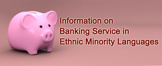 Information on Banking Service in Ethnic Minority Languages
