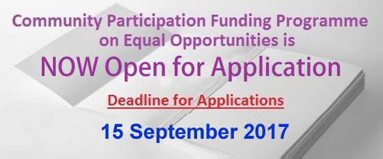 Community Participation Funding Programme on Equal Opportunites is now open for application - Deadine for applications: First batch: Application Closed, Second batch: 15 September 2017